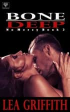 Bone Deep ebook by Lea Griffith