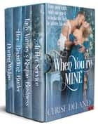 When You're Mine - A Medieval, Regency & Victorian Romance Collection ebook by Cerise DeLand