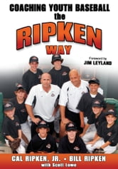 Coaching Youth Baseball The Ripken Way ebook by Cal Ripken Jr.,Bill Ripken,Scott Lowe