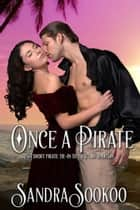 Once a Pirate ebook by Sandra Sookoo