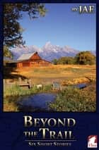 Beyond the Trail ebook by Jae