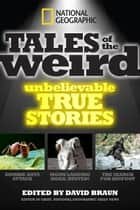 National Geographic Tales of the Weird ebook by David Braun