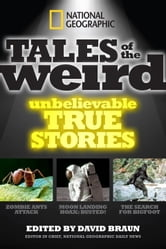 National Geographic Tales of the Weird - Unbelievable True Stories ebook by David Braun