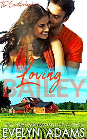 Loving Bailey - The Southerlands, #2 ebook by Evelyn Adams