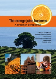 The orange juice business - A Brazilian perspective ebook by Marcos Fava Neves, Vinicius Gustavo Trombin, Frederico Fonseca Lopes,...