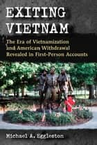Exiting Vietnam ebook by Michael A. Eggleston