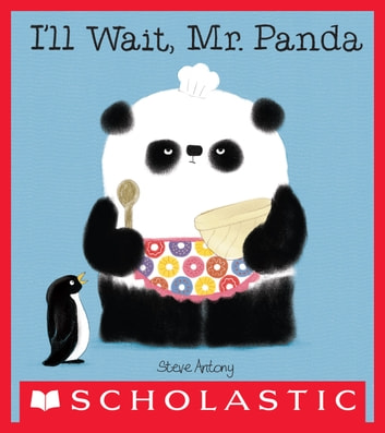 I'll Wait, Mr. Panda ebook by Steve Antony