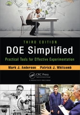 DOE Simplified - Practical Tools for Effective Experimentation, Third Edition ebook by Mark J. Anderson,Patrick J. Whitcomb