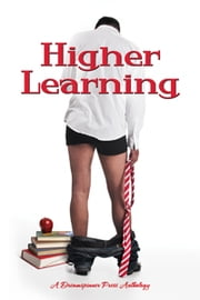 Higher Learning ebook by Julianne Bentley, Dawn Kimberly Johnson, Dar Mavison, J.J. Levesque, Cooper West, Amberly Smith, Jeanette Grey, G.P. Keith, Ellen Holiday, Ellee Hill, M. Lee, Jamie Lowe, Eve Ocotillo, Claire Russett, Leora Stark