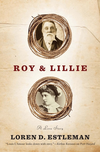 Roy & Lillie: A Love Story eBook by Loren D. Estleman
