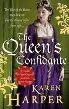 The Queen's Confidante eBook by Karen Harper