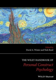 The Wiley Handbook of Personal Construct Psychology ebook by David A. Winter,Nick Reed