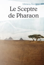 Le sceptre de Pharaon ebook by Gérard Demarcq-Morin