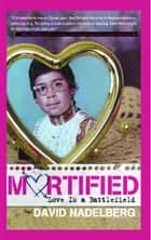 Mortified: Love Is a Battlefield ebook by David Nadelberg