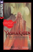 Yashakiden: The Demon Princess Vol. 3 Omnibus Edition ebook by Hideyuki Kikuchi, Jun Suemi