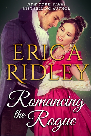 Romancing the Rogue ebook by Erica Ridley