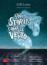 Una storia come il vento ebook by Gill Lewis, Jo Weaver
