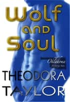 Wolf and Soul (The Alaska Princesses Trilogy, Book 3) ebook by Theodora Taylor