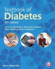 Textbook of Diabetes ebook by Richard I. G. Holt,Clive Cockram,Allan Flyvbjerg,Barry J. Goldstein