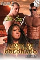 The Doms of Destiny, Colorado Collection, Volume 2 ebook by Chloe Lang