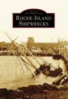 Rhode Island Shipwrecks ebook by Charlotte Taylor