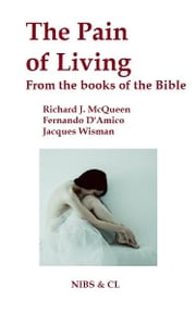 The Pain of Living: From the books of the Bible ebook by Richard J. McQueen