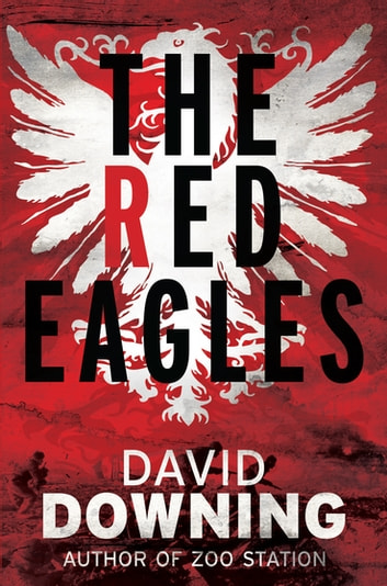 The Red Eagles 電子書 by David Downing