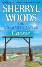 The Calamity Janes: Cassie ebook by Sherryl Woods