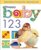 Happy Baby: 123 Bilingual eBook by Roger Priddy
