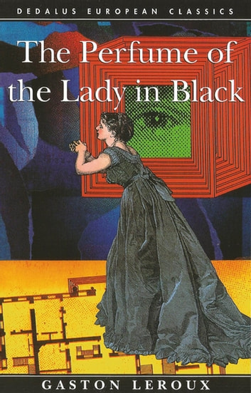 The Perfume of the Lady In Black ebook by Gaston LeRoux