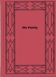 His Family ebook by Ernest Poole