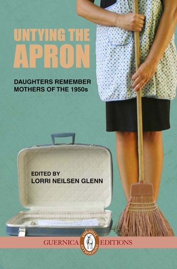 Untying The Apron ebook by Lorri Neilsen Glenn
