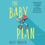 The Baby Plan - A Novel audiobook by Kate Rorick