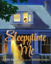 Sleepytime Me ebook by Edith Hope Fine,Christopher Denise