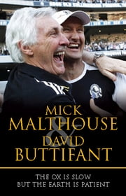 The Ox is Slow but the Earth is Patient ebook by Mick Malthouse and David Buttifant