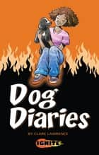 Dog Diaries ebook by Clare Lawrence,David Shephard