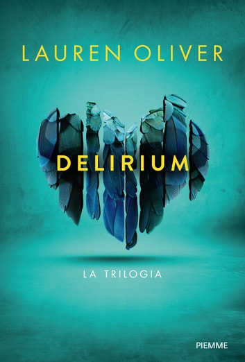 Delirium. La trilogia ebook by Lauren Oliver