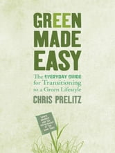 Green Made Easy ebook by Chris Prelitz