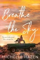 Breathe the Sky ebook by Michelle Hazen