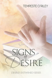 Signs of Desire ebook by Tempeste O'Riley