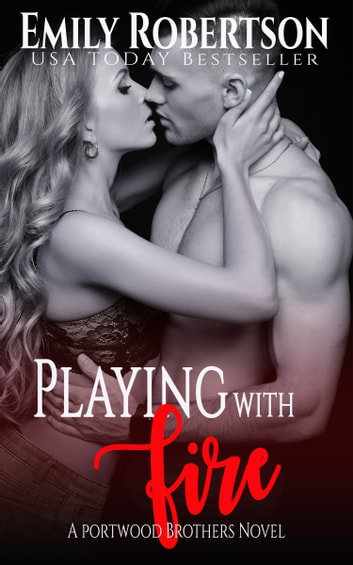 Playing with Fire ebook by Emily Robertson