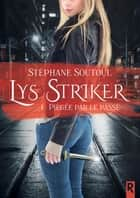 Lys Striker, Tome 1 - Piégée par le passé ebook by