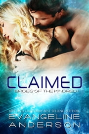Claimed: Book 1 in the Brides of the Kindred ebook by Evangeline Anderson