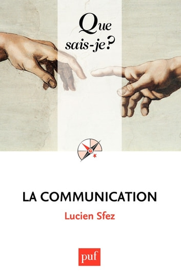 La communication - « Que sais-je ? » n° 2567 ebook by Lucien Sfez