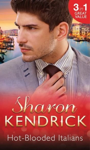 Hot-Blooded Italians: Sicilian Husband, Unexpected Baby / A Tainted Beauty / Marriage Scandal, Showbiz Baby! (Mills & Boon M&B) ebook by Sharon Kendrick