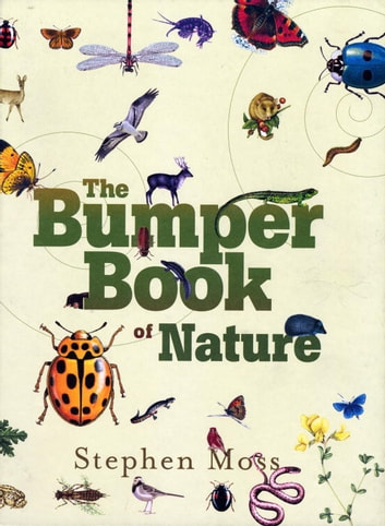 The Bumper Book of Nature - A User's Guide to the Great Outdoors ebook by Stephen Moss