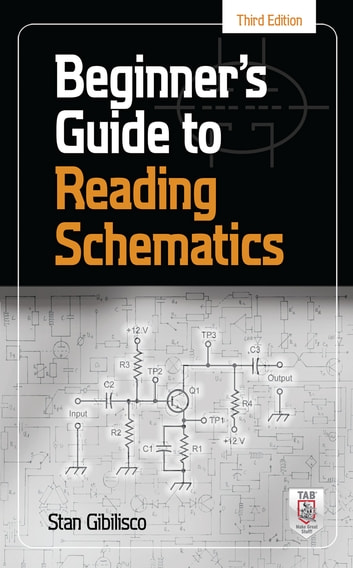 Beginner's Guide to Reading Schematics, Third Edition ebook by Stan Gibilisco