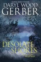 Desolate Shores ebook by Daryl Wood Gerber
