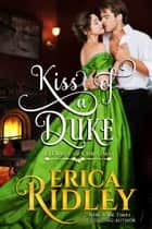 Kiss of a Duke - A Regency Christmas Romance ebook by Erica Ridley