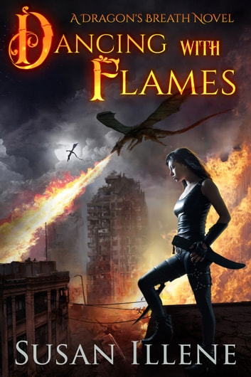 Dancing with Flames: book 2 ebook by Susan Illene
